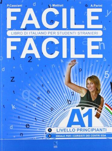 9788896568002: Facile facile. Italiano per studenti stranieri. A1 livello principanti
