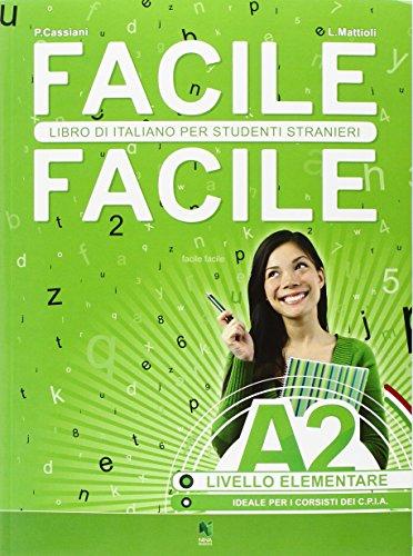 9788896568323: Facile facile. Italiano per studenti stranieri. A2 livello elementare