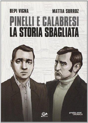 9788896573471: Pinelli e Calabresi. La storia sbagliata