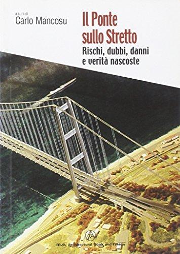9788896589007: Il ponte sullo Stretto. Rischi, dubbi, danni e verità nascoste