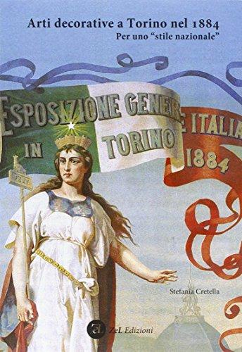 Arti decorative a Torino nel 1884. Per uno «stile nazionale» (Paperback): Stefania Cretella