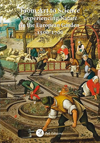9788896600924: From art to science. Experiencing nature in the european garden 1500-1700