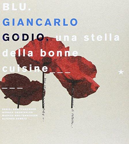 9788896605004: Blu. Giancarlo Godio. Una stella della bonne cuisine