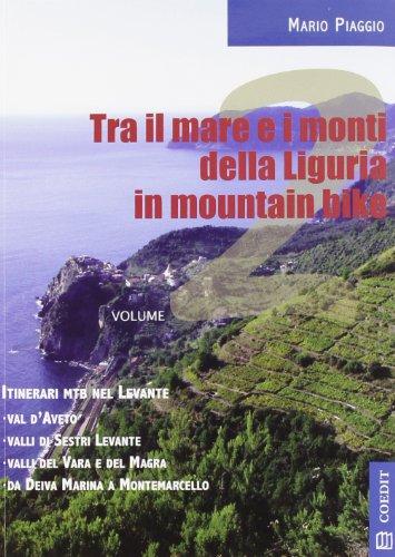 9788896608135: Tra il mare e i monti della Liguria in mountain bike. Itinerari MTB nel Levante. Con carta vol. 2