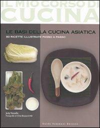 9788896621097: Le basi della cucina asiatica. 80 ricette illustrate passo a passo. Ediz. illustrata