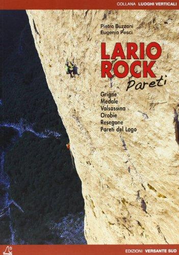 Lario rock. Pareti. Grigne, Medale, Valsassina, Orobie,: Buzzoni, Pietro, Pesci,