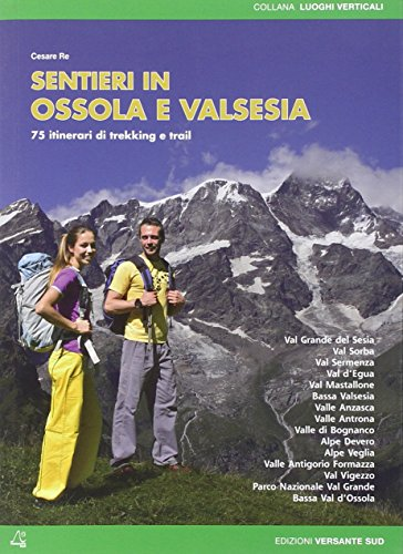 Sentieri in Ossola e Valsesia. 72 itinerari di trekking e trail.: Manoni, Fabrizio Pellizzon, ...