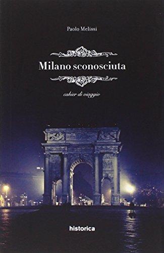 Milano sconosciuta (Paperback): Paolo Melissi