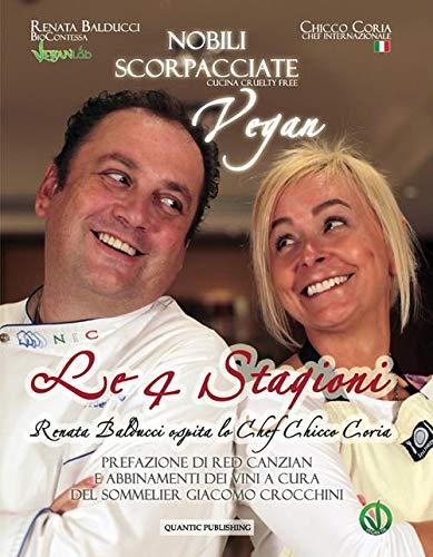 9788896695159: Nobili scorpacciate vegan. Le quattro stagioni. Renata Balducci ospita lo chef Chicco Coria (Solve et coagula)