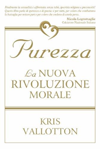 9788896727089: Purezza. La nuova rivoluzione morale