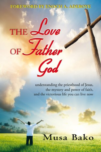 9788896727317: The Love of Father God: Understanding the Priesthood of Jesus, the Mystery and Power of Faith, and the Victorious Life You Can Live Now