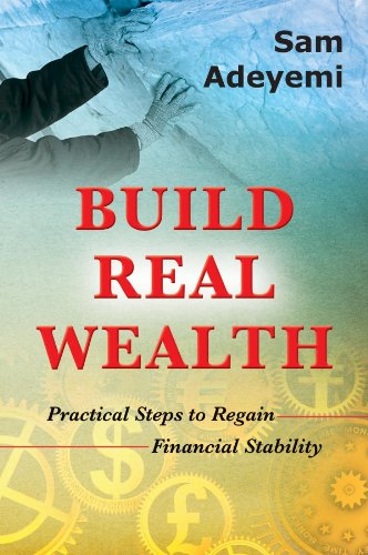 9788896727645: Build Real Wealth: Practical Steps to Regain Financial Stability
