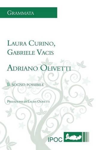 9788896732069: Adriano Olivetti. Il Sogno Possibile (Italian Edition)