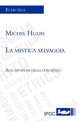 La Mistica Selvaggia (Italian Edition) (8896732743) by Michel Hulin
