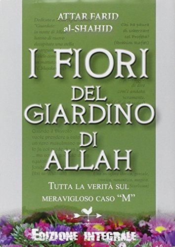 9788896742372: I fiori del giardino di Allah. Tutta la verità sul magnifico caso «M»