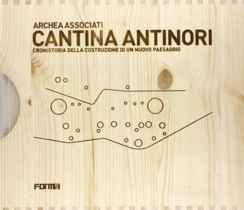 9788896780374: Cantina Antinori. Cronistoria della costruzione di un nuovo paesaggio. Con DVD