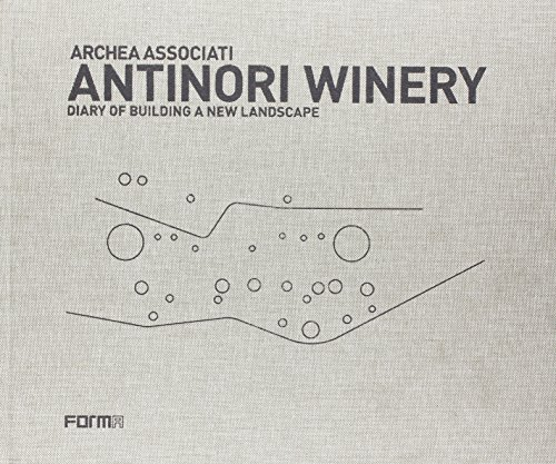 9788896780404: Antinori Winery. Diary of building a new landscape. Con DVD