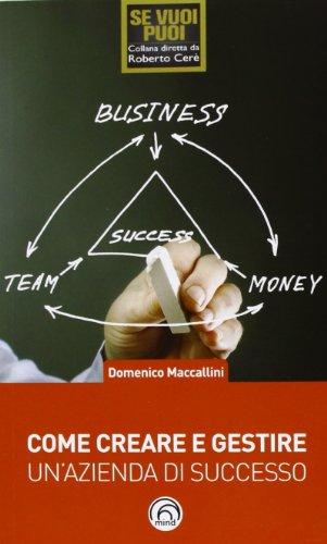 9788896785522: Come creare e gestire un'azienda di successo (Se vuoi puoi)