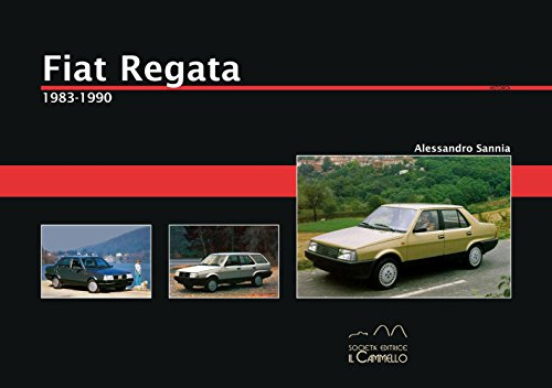 Fiat Regata 1983-1990. Ediz. illustrata: Sannia, Alessandro