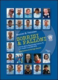 9788896813140: Sorrisi & palloni. Storia della nazionale calcio TV tra risate e solidarietà (Fuori collana)