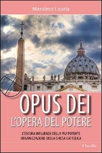 Opus Dei. L'opera del potere. L'oscura influenza
