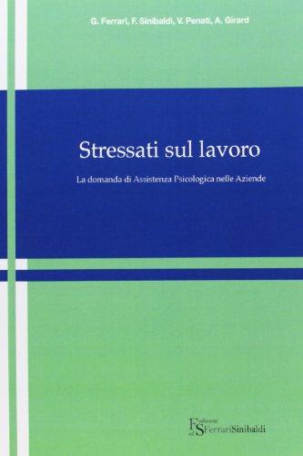 9788896826034: Stressati sul lavoro. La domanda di assistenza psicologica nelle aziende