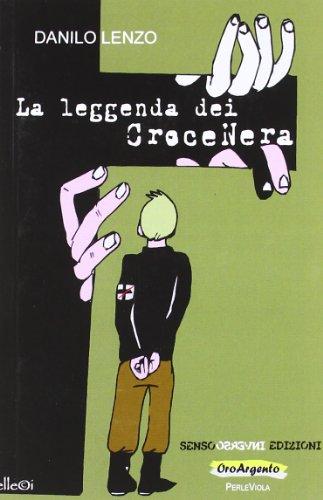 La leggenda dei Croce Nera (Paperback): Danilo Lenzo