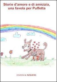 9788896847909: Storie di amore e di amicizia. Una favola per Puffetta. Ediz. illustrata