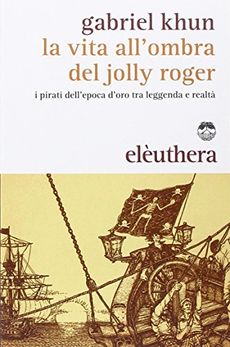 La vita all'ombra del Jolly Roger. I: Gabriel Khun