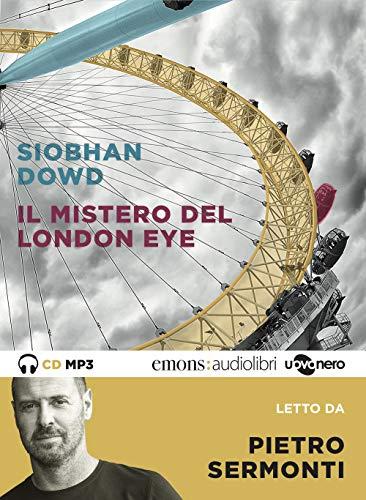 9788896918753: Il mistero del London Eye letto da Pietro Sermonti. Audiolibro. CD Audio formato MP3