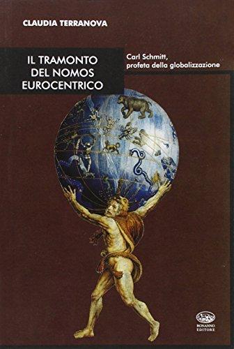 9788896950630: Il tramonto del nomos eurocentrico. Carl Schmitt, profeta della globalizzazione