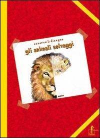 9788896968161: Gli animali selvaggi. Album da colorare