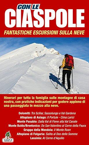Con le ciaspole. Fantastiche escursioni sulla neve: Con le ciaspole.