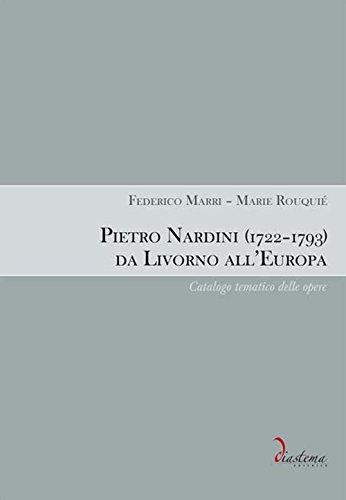 Pietro Nardini (1722-1793) da Livorno all'Europa. Catalogo tematico delle opere (Hardback): ...