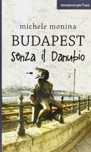Budapest senza il Danubio: Michele Monina