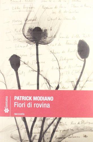 Fiori di rovina [ Nobel Prize 2014 ] (Italian Edition) (889701240X) by Patrick Modiano