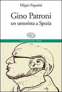 9788897070078: Gino Patroni un umorista a Spezia (Paese mio)