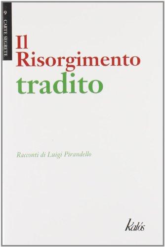 9788897077152: Il Risorgimento tradito