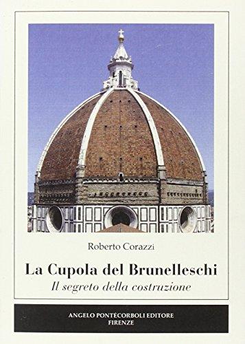 9788897080589: La cupola del Brunelleschi. Il segreto della costruzione