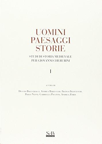 9788897082095: Uomini paesaggi storie. Studi di storia medievale per Giovanni Cherubini vol. 2