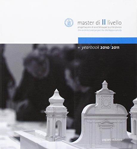 9788897083740: Master di II Livello. Progettazione di Eccellenza per la Città Storica. The Architectural Project For the Historical City. Yearbook 2010-2011. con DVD.
