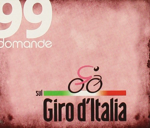 9788897090137: Novantanove domande sul giro d'Italia