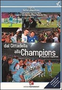 9788897121152: Dal Cittadella alla Champions. Napoli ed i napoletani. Con CD Audio