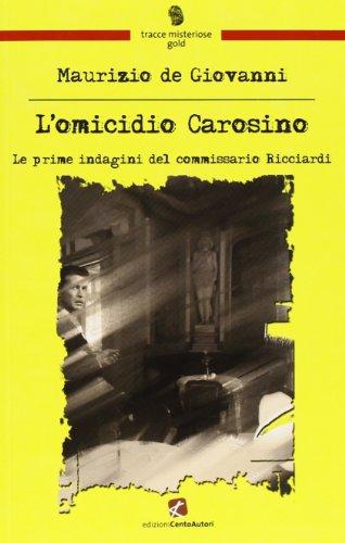 9788897121435: L'omicidio Carosino. Le prime indagini del commissario Ricciardi