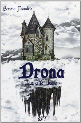 9788897139157: Drona. La città ideale