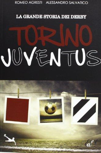 9788897139201: La grande storia dei derby. Torino-Juventus