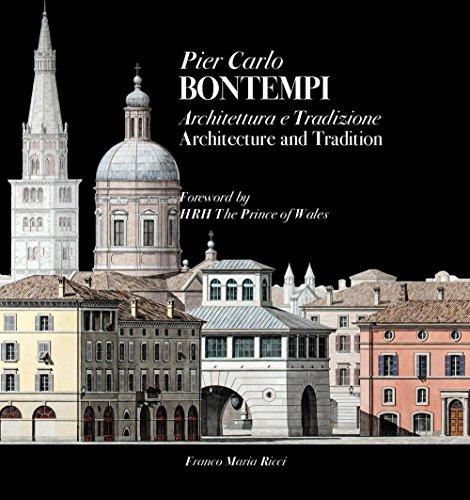 Pier Carlo Bontempi. Architettura e Tradizione. Architecture and Tradition.