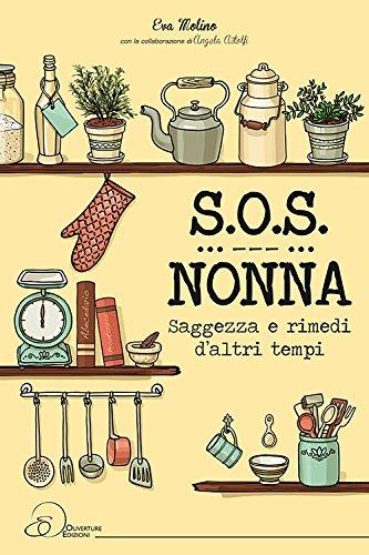 S.O.S. nonna. Saggezza e rimedi d'altri tempi (Paperback): Eva Molino