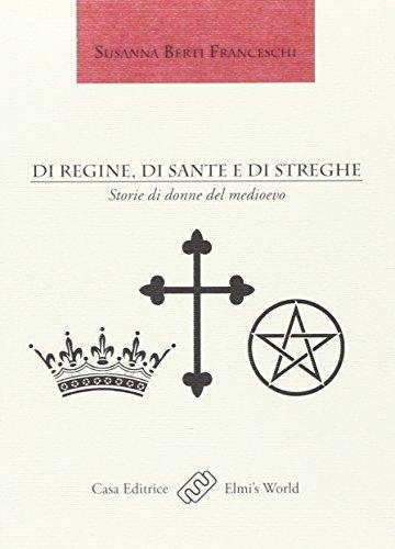 9788897192039: Di regine, di sante e di streghe. Storie di donne del Medioevo