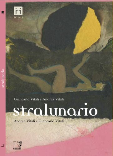 Stralunario.: Vitali,Andrea. Vitali,Giancarlo.